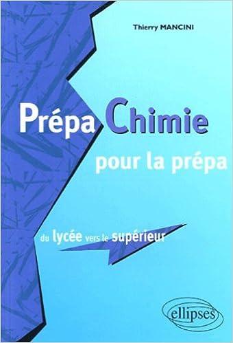Prépa Chimie pour la prépa : Du lycée vers le supérieur pdf
