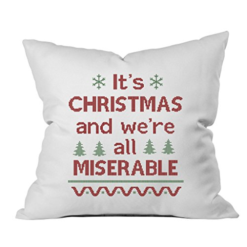 Oh, Susannah It's CHRISTMAS and we're all MISERABLE Christmas Throw Pillow Cover (1 18 x 18 Inch, Green, Red)