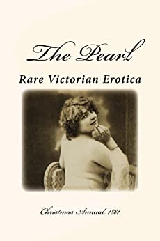 The Pearl - Rare Victorian Erotica: Christmas Annual 1881 - Illustrated by [Lazenby, William]