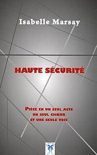 Haute sécurité par Isabelle Marsay