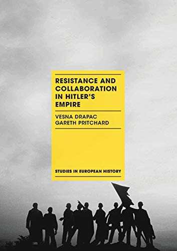 Resistance and Collaboration in Hitler's Empire (Studies in European History)