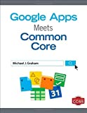 Google Apps Meets Common Core, Graham, Michael J., 1452257337