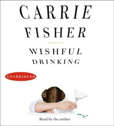Wishful Drinking (An Unabridged Production)[3-CD Set]