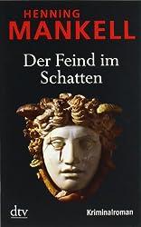 Der Feind im Schatten: Kurt Wallanders 11. Fall