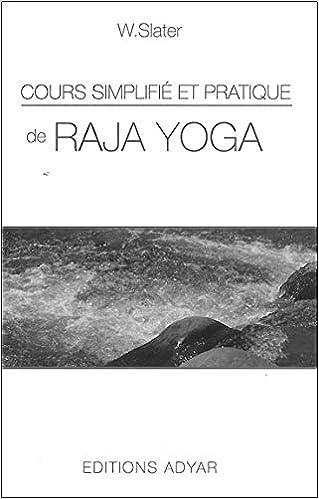 Cours simplifié et pratique de Raja Yoga: Amazon.es: Wallace ...
