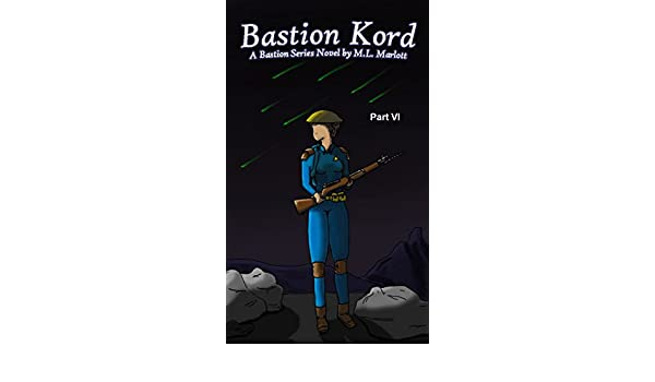 Amazon.com: Bastion Kord Part VI: A Bastion Series Novel by M.L. Marlott eBook: Matthew Marlott: Kindle Store