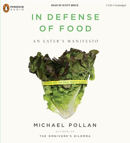 By Michael Pollan: In Defense of Food: An Eater's Manifesto [Audiobook]