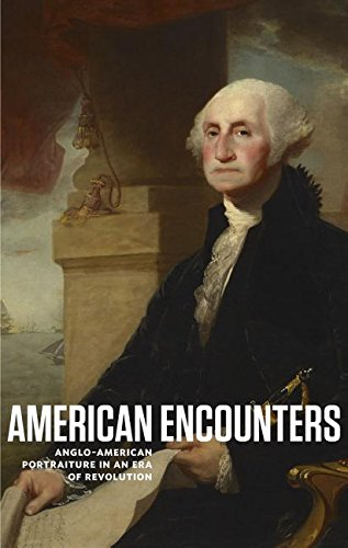 American Encounters: Anglo-American Portraiture in an Era of Revolution