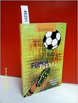 Futbol, Futbol - Todo Lo Que Necesitas Saber