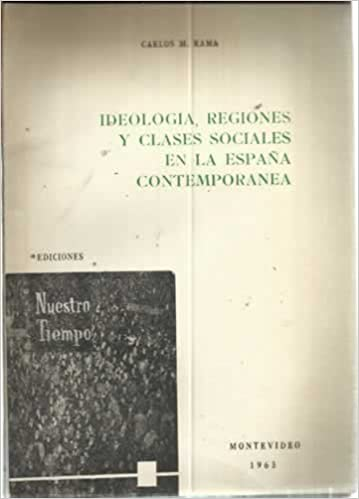 Ideología, regiones y clases sociales en la España contemporánea: Amazon.es: RAMA, Carlos M.: Libros