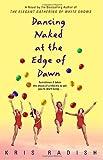 Dancing Naked at the Edge of Dawn