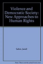 Violence and Democratic Society: New Approaches to Human Rights