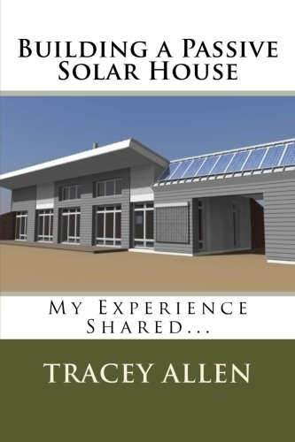 Book: Building a Passive Solar House - My Experience Shared... by Tracey Allen