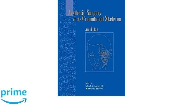 Aesthetic Surgery of the Craniofacial Skeleton: An Atlas