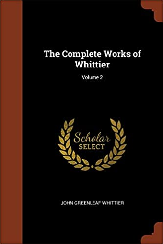 The Complete Works of Whittier; Volume 2