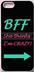 Whatland BFF She Think I'm Crazy Case for Apple Iphone 4/4s by mcsharksby Maris's Diary