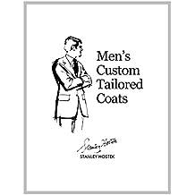 Men's Custom Tailored Coats (The Stanley Hostek Tailoring Book Series 3)