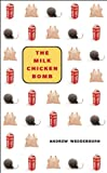 The Milk Chicken Bomb, Andrew Wedderburn, 1552451801