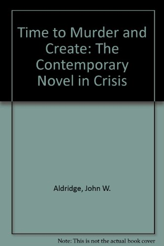 Time to Murder and Create: The Contemporary Novel in Crisis (Essay index reprint series)