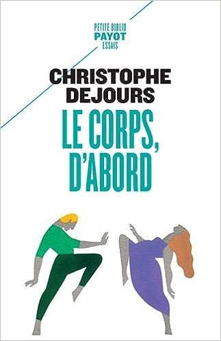 Le corps, d'abord : Corps biologique, corps érotique et sens moral