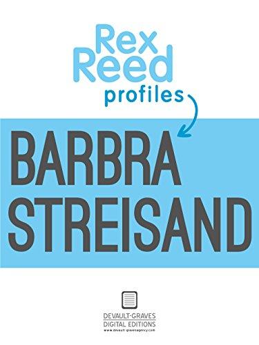 Rex Reed Profiles Barbra Streisand