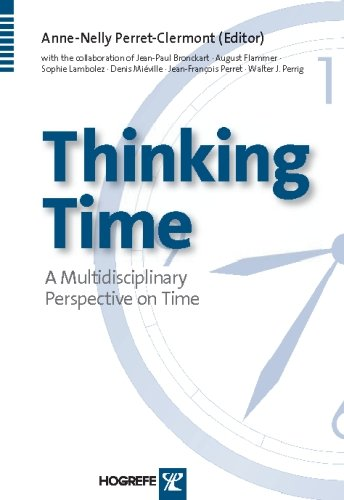 Download Thinking Time: A Multidisciplinary Perspective on Time (Swiss Monographs in Psychology) pdf epub