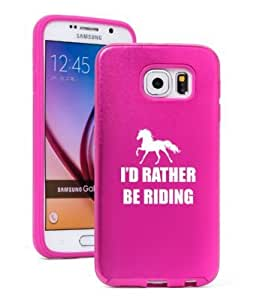 Samsung Galaxy S6 Aluminum Silicone Dual Layer Hard Case Cover I'd Rather Be Riding Horse (Hot Pink)