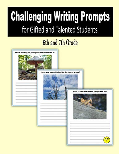 (Challenging Writing Prompts for Gifted and Talented Students (6th and 7th)