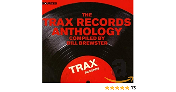 Sources: The Trax Records Anthology