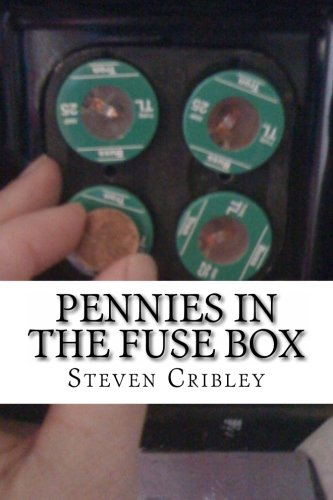 pennies in the fusebox an anti epic poem mr steven carl cribley pennies in the fusebox an anti epic poem mr steven carl cribley 9781477694770 amazon com books