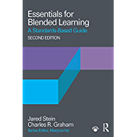 Essentials for Blended Learning, 2nd Edition: A Standards-Based Guide (Essentials of Online Learning) (English Edition)