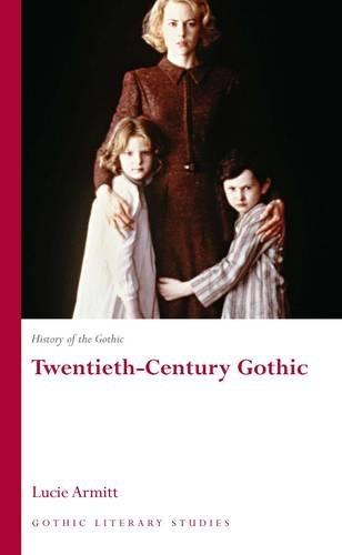 History of the Gothic: Twentieth-Century Gothic (University of Wales Press - Gothic Literary Studies) (v. 3)