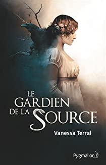 Le gardien de la source par Terral