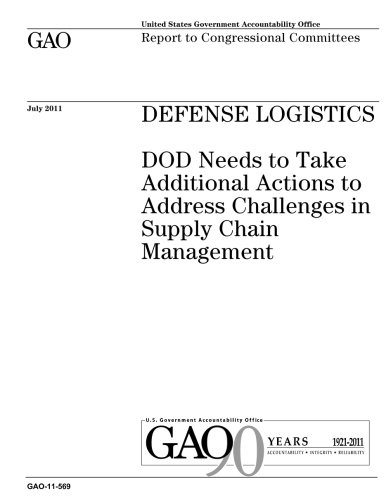 - Defense logistics :DOD needs to take additional actions to address challenges in supply chain management : report to congressional committees.