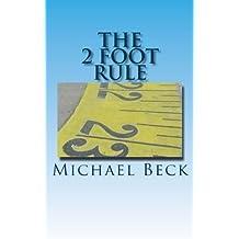 The 2 Foot Rule