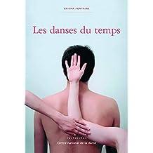 Les danses du temps: Recherches sur la notion de temps en danse contemporaine (French Edition)