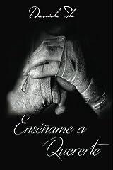 Ense??ame a Quererte (Ens????ame a Quererte) (Volume 1) (Spanish Edition) by Daniela Sk (2015-08-14) Paperback