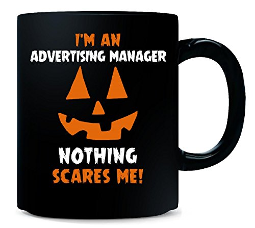 I'm A Advertising Manager Nothing Scares Me Halloween - Mug ()