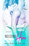 Needing Him (The Heiress Book 1 2)