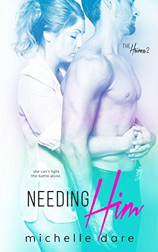 Needing Him (The Heiress Book 2)