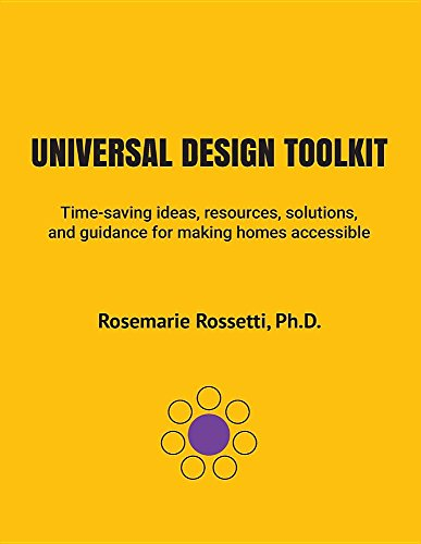 Universal Design Toolkit: Time-saving ideas, resources, solutions, and guidance for making homes accessible