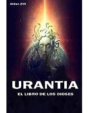 URANTIA EL LIBRO DE LOS DIOSES -: (el libro perdido y sus secretos)