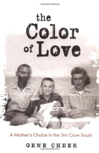 The Color of Love: A Mother\'s Choice in the Jim Crow South: Gene ...