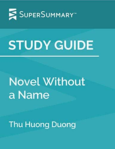 Study Guide: Novel Without a Name by Thu Huong Duong (SuperSummary)