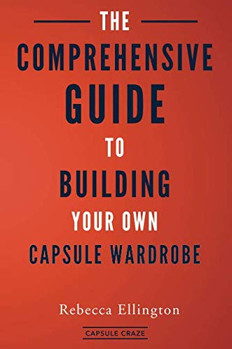 (Capsule Craze: The Comprehensive Guide to Building Your Own Capsule Wardrobe )