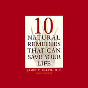 Ten Natural Remedies that Can Save Your Life Audiobook