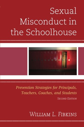 Sexual Misconduct in the Schoolhouse: Prevention Strategies for Principals, Teachers, Coaches, and Students (Volume 2)
