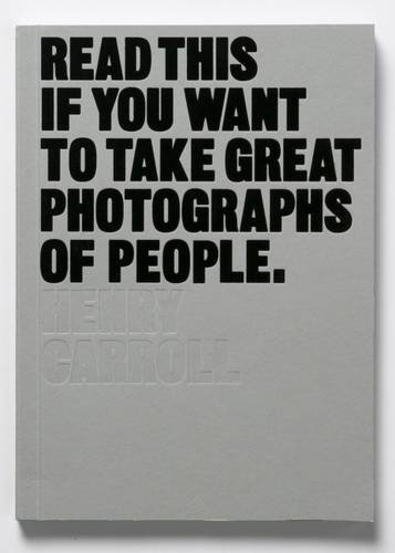 Read This If You Want To Take Great Photographs Of People is an inspiring book of conceptual starting points and invaluable technical tips for anyone, novice or professional, who wants to take top-notch pictures of people. The book distills portrait ...