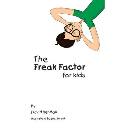 The Freak Factor for Kids : The Weirdest and Weakest Children Make the Best Adults(Paperback) - 2018 Edition