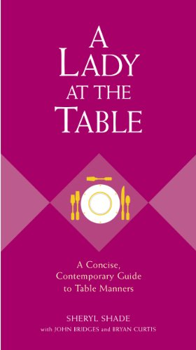 A Lady at the Table: A Concise, Contemporary Guide to Table Manners (The GentleManners Series)